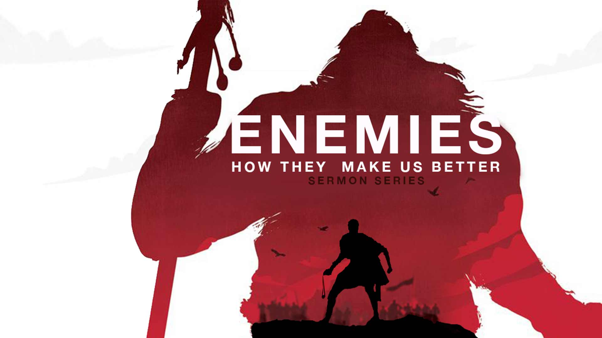 Enemies. How they make us better